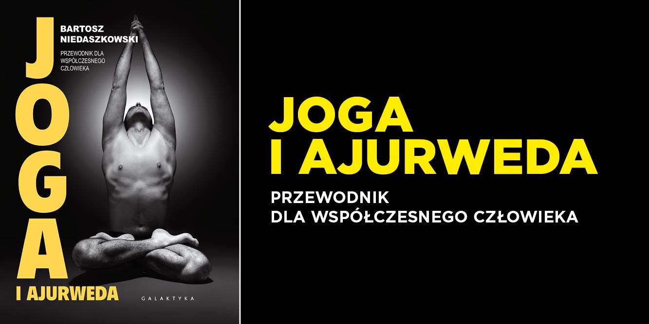 """Książka """"Joga i ajurweda. Przewodnik dla współczesnego człowieka"""""""